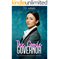 The Goode Governor: A Lesbian Romance Series (A Goode Girl Lesbian Romance Book 1)