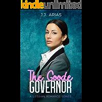 The Goode Governor: A Lesbian Romance Series (A Goode Girl Lesbian Romance)