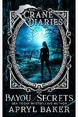 The Crane Diaries: Bayou Secrets Kindle Edition