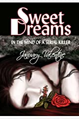 Sweet Dreams (In the Mind of a Serial Killer) Kindle Edition