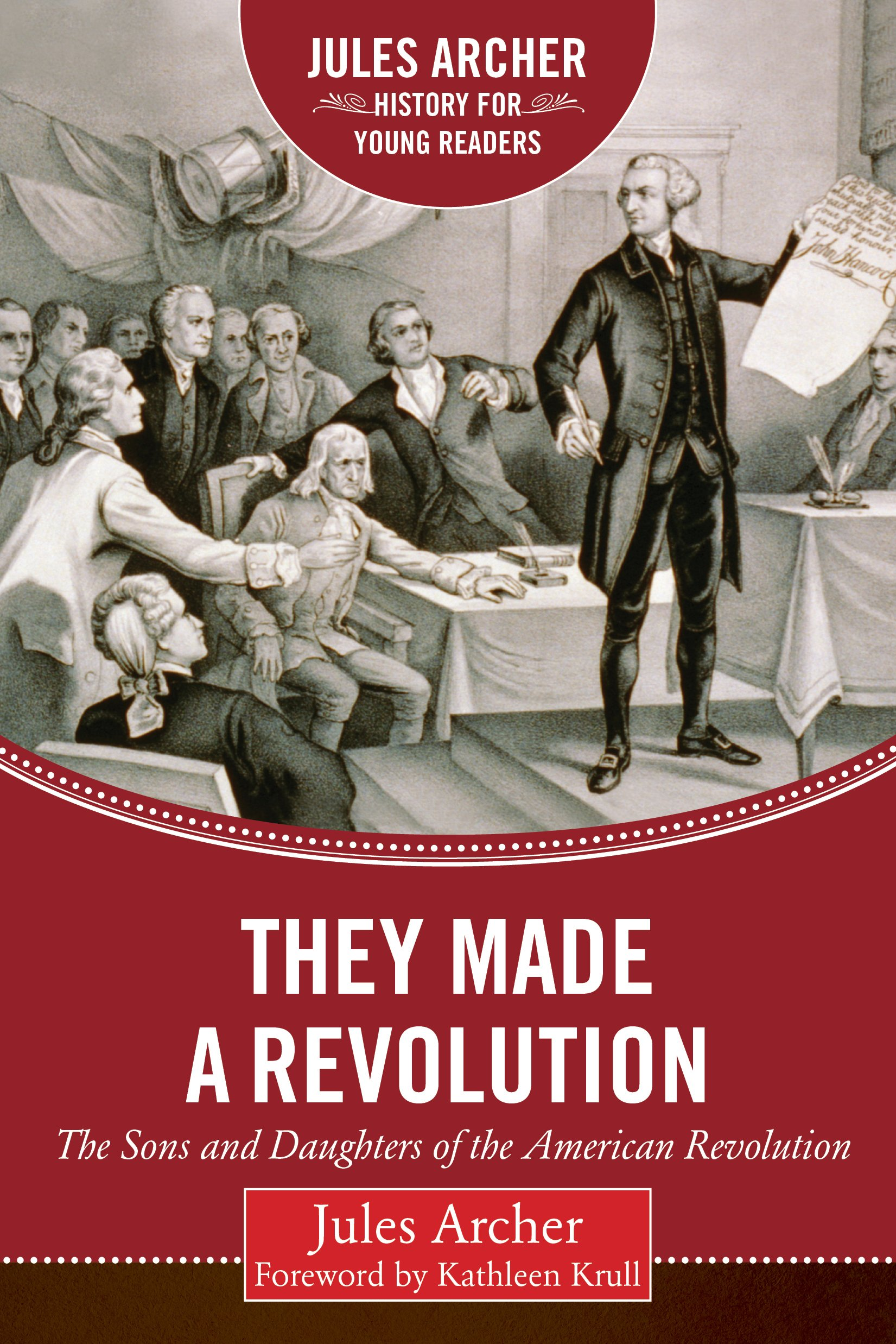 They Made a Revolution: The Sons and Daughters of the American Revolution (Jules Archer History for Young Readers)