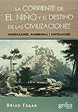 La corriente de El Niño  y el destino de las civilizaciones: Inundaciones, hambrunas y emperadores (Extensión Científica)