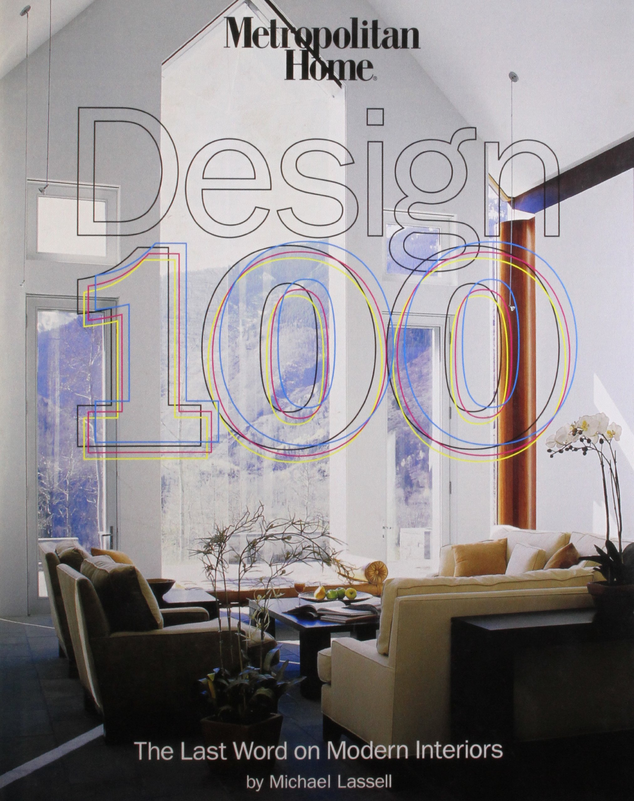 Metropolitan Home Design 100: The Last Word On Modern Interiors: Michael  Lassell, John Granen: 9781933231990: Amazon.com: Books