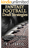 Fantasy Football Draft Strategies: Using Analytics to Build Winning Fantasy Football Teams