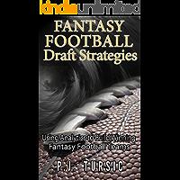 Fantasy Football Draft Strategies: Using Analytics to Build Winning Fantasy Football Teams