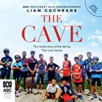 The Cave: The Inside Story of the Amazing Thai Cave Rescue