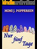 Nur fünf Tage: Ein humorvoller Familienroman (German Edition)