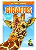 Giraffes (Wild About Animals)