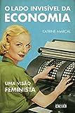 O Lado Invisível da Economia. Uma Visão Feminista