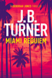Miami Requiem (Deborah Jones Crime Thriller Series Book 1)
