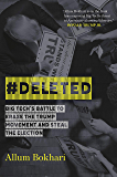 #DELETED: Big Tech's Battle to Erase the Trump Movement and Steal the Election