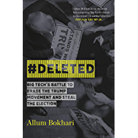 #DELETED: Big Tech's Battle to Erase the Trump Movement and Steal the Election (English Edition)