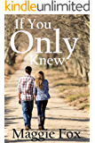 If You Only Knew: A Sweet Coffee Shop Romance (Second Chance Romance Series Book 4)