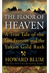 The Floor of Heaven: A True Tale of the American West and the Yukon Gold Rush (Thorndike Press Large Print Nonfiction) Hardcover