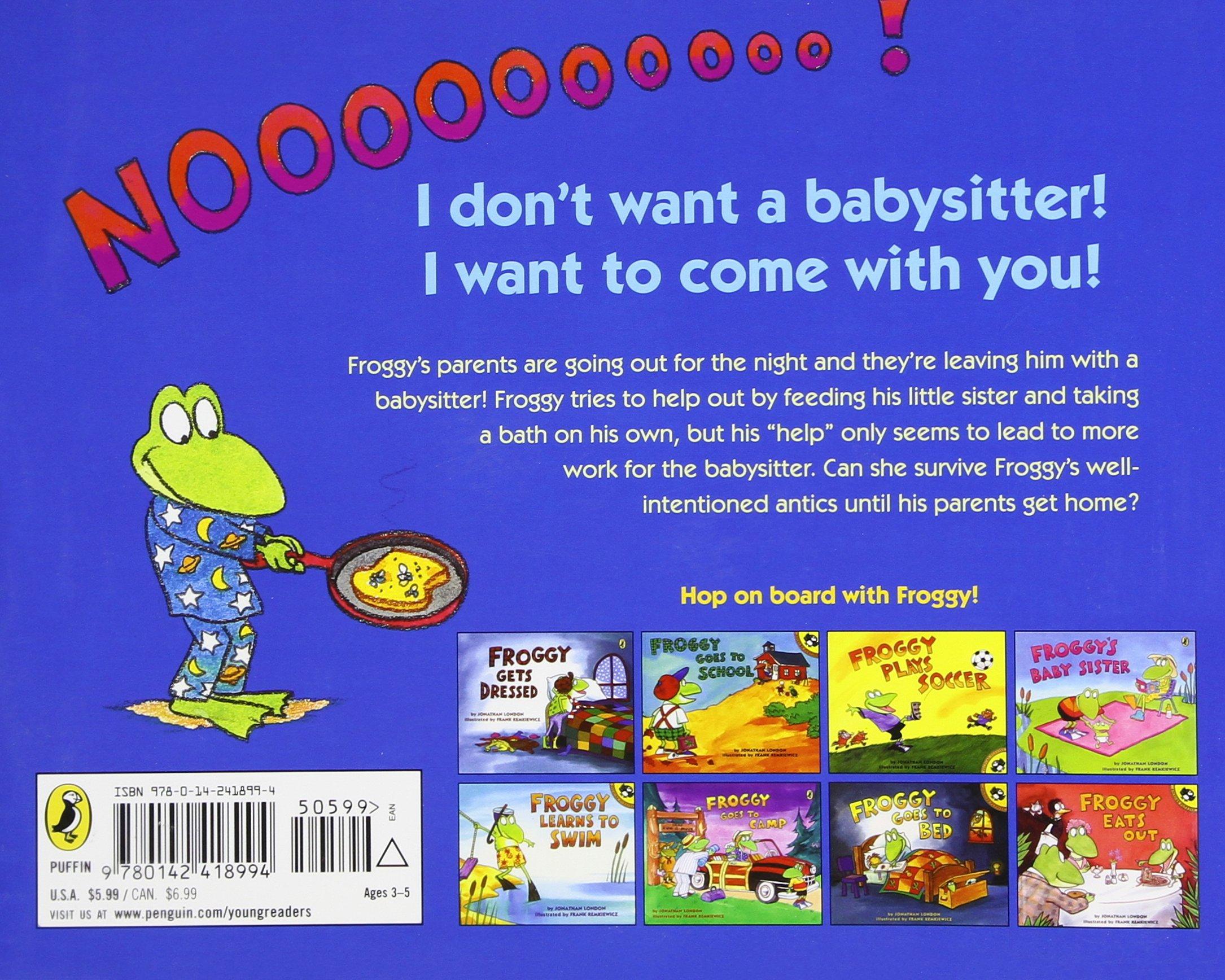 froggy s best babysitter jonathan london frank remkiewicz froggy s best babysitter jonathan london frank remkiewicz 9780142418994 amazon com books