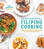 Quintessential Filipino Cooking: 75 Authentic and Classic Recipes of the Philippines