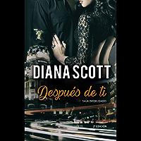 Después de Ti: + de 100.000 lectores han disfrutado de una Saga cargada de acción, romance y erotismo. (Saga Infidelidades)