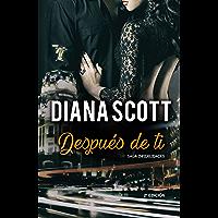 Después de Ti: + de 100.000 lectores han disfrutado de una Saga cargada de acción, romance y erotismo. (Saga Infidelidades nº 1)