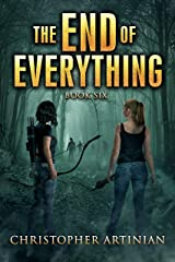 The End of Everything: Book 6 Kindle Edition