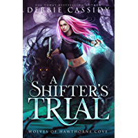 A Shifter's Trial (Wolves of Hawthorne Cove Book 2)
