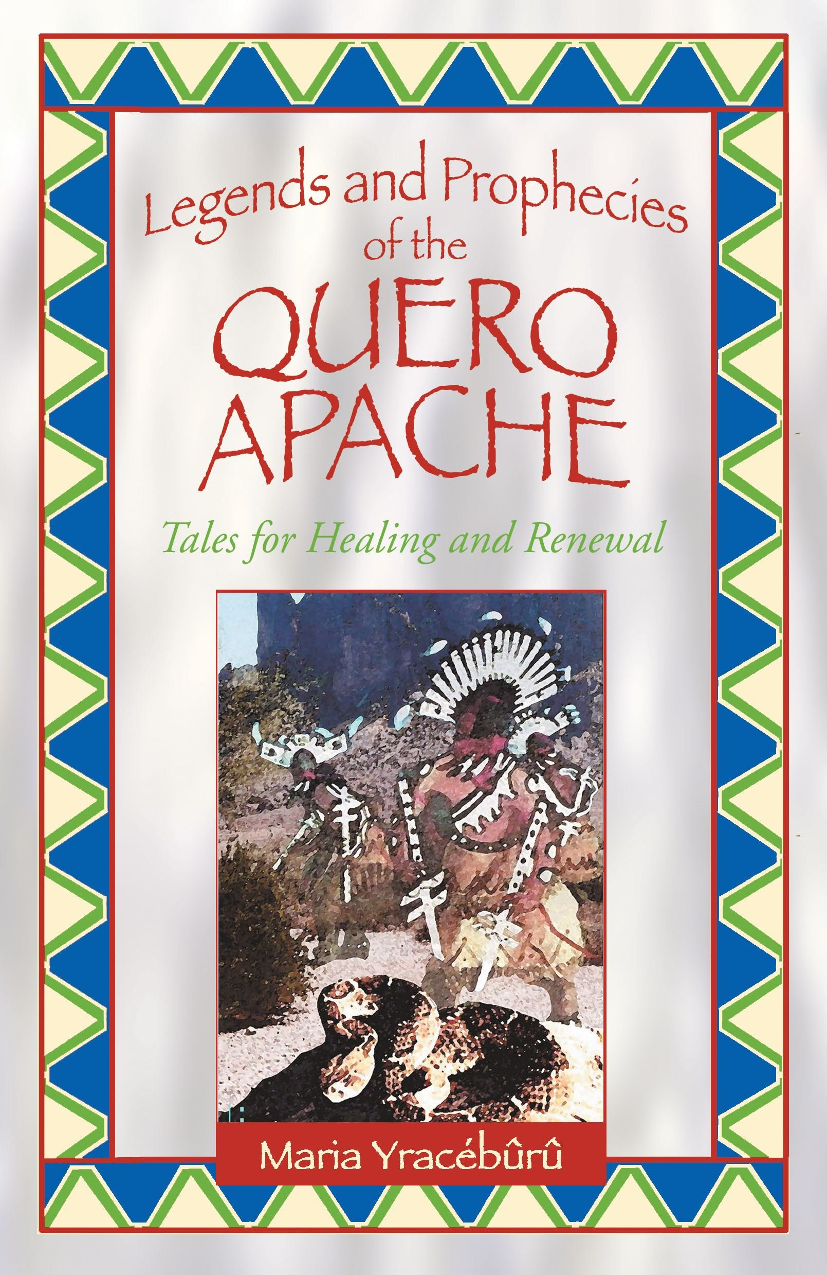 Download Legends and Prophecies of the Quero Apache: Tales for Healing and Renewal pdf