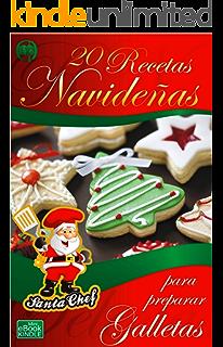 20 RECETAS NAVIDEÑAS PARA PREPARAR GALLETAS (Colección Santa Chef) (Spanish Edition)