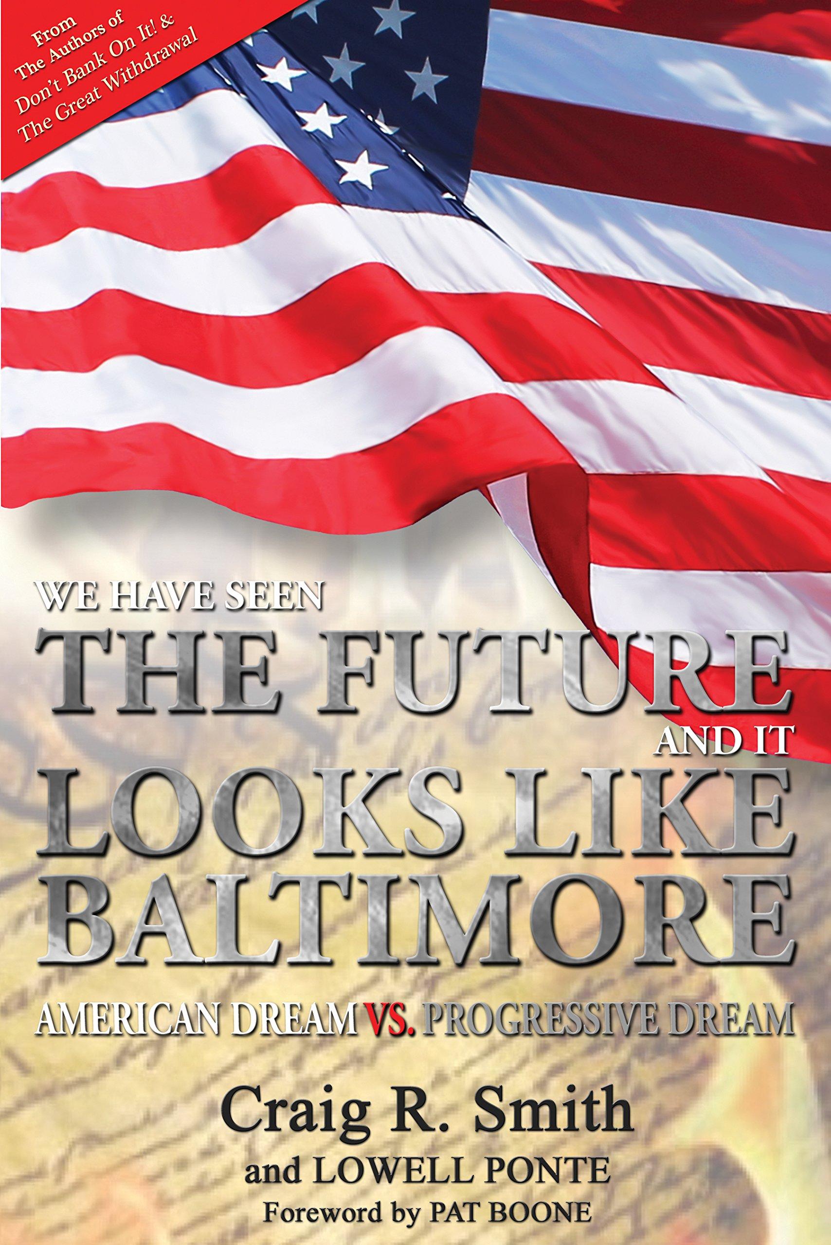 Read Online We Have Seen the Future and It Looks Like Baltimore: American Dream Vs. Progressive Dream ebook