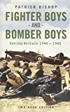 Fighter Boys and Bomber Boys - Saving Britain 1940-1945 - Two Book Edition