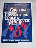 Choosing & Using Gunsmithing Tools