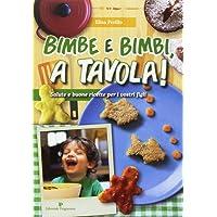 Bimbe e bimbi, a tavola! Salute e buone ricette per i vostri figli