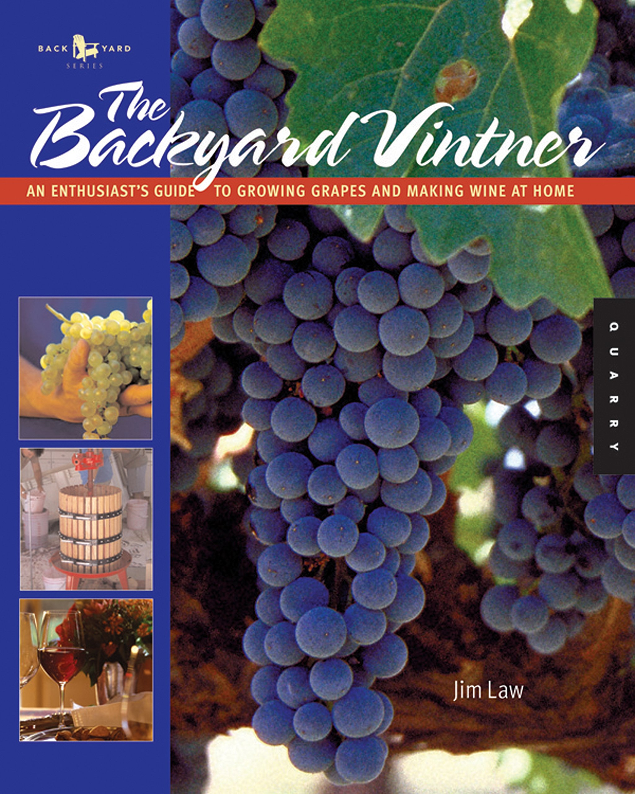 The Backyard Vintner: An Enthusiast's Guide to Growing Grapes and Making Wine at Home Paperback – November 1, 2005 Jim Law Quarry Books 1592531989 CKB088000