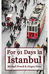 For 91 Days in Istanbul Kindle Edition