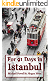 For 91 Days in Istanbul