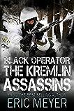 Black Operator: The Kremlin Assassins