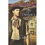 The Outlaw's Secret (Love Inspired Historical)