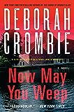 Now May You Weep: A Novel (Duncan Kincaid / Gemma James Book 9) (English Edition)