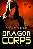 Dragon Corps (Dragon Wars Book 5)