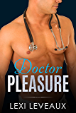 Doctor Pleasure: An Older Man Younger Woman Romance (Alpha Male Quickie Book 1)