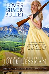 Love's Silver Bullet (Silver Lining Ranch Series Book 2) Kindle Edition