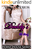 Daddy's the King (TABOO Horny House Series)