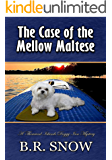 The Case of the Mellow Maltese (The Thousands Islands Doggy Inn Mysteries Book 13)