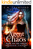 Agent of Chaos (Dark Fae FBI Book 2)