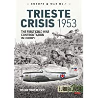 Trieste Crisis 1953: The First Cold War Confrontation in Europe