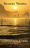 Chadwick Yates and the Lake of Light (The Adventures of Chadwick Yates Book 7)
