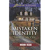 Mistaken Identity: An Inspirational Tale of Romantic Suspense (Mission: Rescue Book 7)