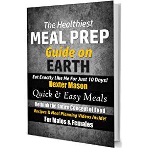 The Healthiest Meal Prep Guide on Earth: Eat Exactly Like Me for Just 10 Days!: Quick & Easy Meals - Recipes & Meal…