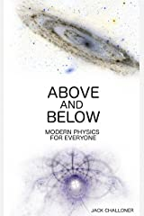 Above and Below: Modern Physics for Everyone Kindle Edition