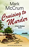 Cruising to Murder (A Francis Meadowes Mystery)