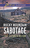 Rocky Mountain Sabotage (Love Inspired Suspense)