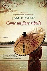 Come un fiore ribelle (Italian Edition) Kindle Edition